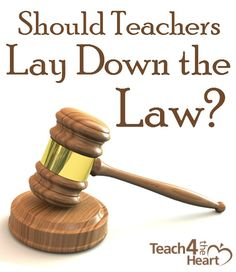 Should Teachers Lay Down the Law? | Teach 4 the Heart