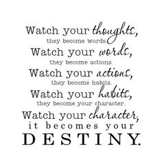 Watch your thoughts they become words Vinyl Wall Decal by glassden Faith Quotes, True Quotes, Great Quotes, Words Quotes, Quotes To Live By, Motivational Quotes, Inspirational Quotes, Qoutes, Quotable Quotes