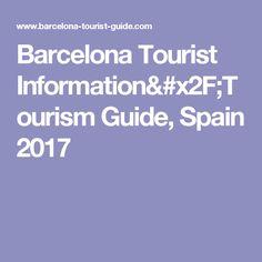 Barcelona Tourist Information/Tourism Guide, Spain 2017