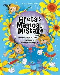 Greta's Magical Mistake    I illustrated this