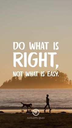 Do what is right, not what is easy. Inspirational And Motivational iPhone HD Wallpapers Quotes #Motivational #Inspirational #Quotes #Wallpaper #iPhone #iOS #sayings
