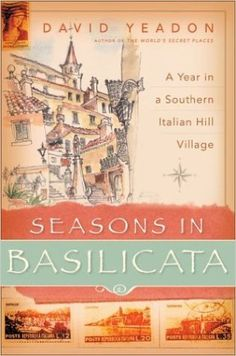 Seasons in Basilicata : A Year in a Southern Italian Hill Village: David Yeadon: Amazon.com: Books