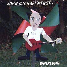 John Michael Hersey - Whirligig