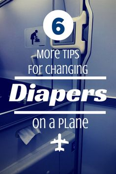 6 More Tips For Changing Diapers on a Plane