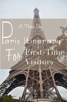 A Three Day Paris Itinerary For First Time Visitors - The Tourist Of Life