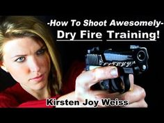 How To Shoot A Gun Awesomely - Dry Fire Training Technique - YouTube