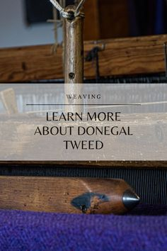 Find out more about the craft of weaving and the making of Donegal Tweed. #Triona #DonegalTweed #weaving #Ireland #Ardara Tweed Fabric, Donegal, Ireland, This Is Us, Weaving, How To Make, Crafts, Design, Manualidades