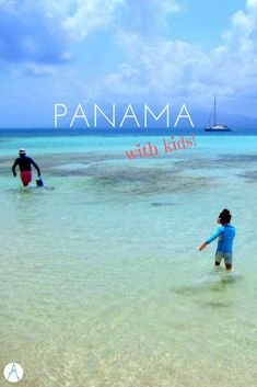 Panama With Kids: The Ultimate Guide for Families - farflunglands