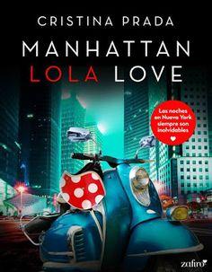 De Manhattan Crazy Love y Manhattan Exciting Love llega el relato Manhattan Lola Love… la divertida aventura de Lola, la mejor amiga de Katie en Manhattan Crazy Love I Love Books, My Books, Self Publishing, Book Journal, Manhattan, Hush Hush, Prada, Book Lovers, Book Worms