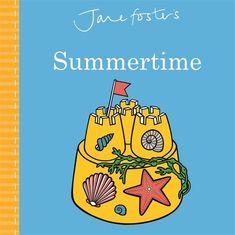 Jane Foster's Summertime - Jane Foster - Templar Publishing