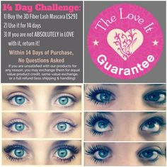 Younique's LOVE IT guarantee means you can try ANY product, including the Moodstruck 3D Fiber Lash Mascara, for TWO WEEKS and still return it if you're not satisfied.  Start your 14 day mascara challenge by shopping online at www.youniquebycarolyn.com !!!!!