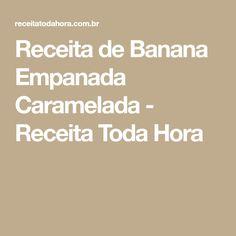 Receita de Banana Empanada Caramelada - Receita Toda Hora