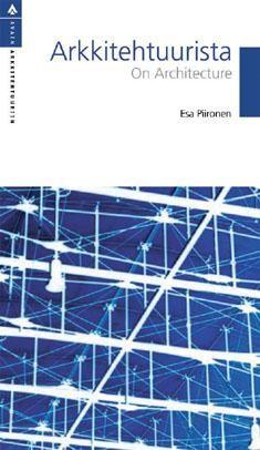 Arkkitehtuurista = On architecture / koonnut Esa Piironen