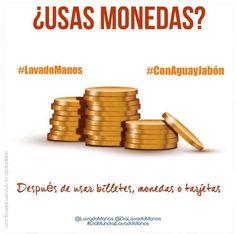 ¿Usas monedas? #LavadoManos #ConAguayJabón después de manipular billetes, monedas, tarjetas de crédito o utilizar cajeros.
