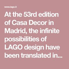 At the 53rd edition of Casa Decor in Madrid, the infinite possibilities of LAGO design have been translated into a contemporary, timeless Madrid home. Starting on 15 February, if you find yourself in Madrid you will have an excellent opportunity to see and try out LAGO design! Together with the LAGO SPACE Madrid – Velázquez, …
