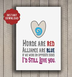 "INSTANT DOWNLOAD Valentine World of Warcraft WoW poem card geeky 5x7. ""Horde are Red, Alliance are blue, if we were on opposite sides, I'd still love you."""