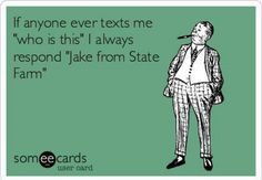 Jake from state farm.