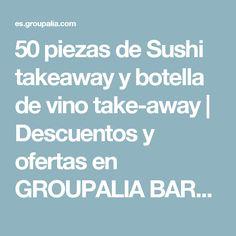 50 piezas de Sushi takeaway y botella de vino take-away | Descuentos y ofertas en GROUPALIA BARCELONA