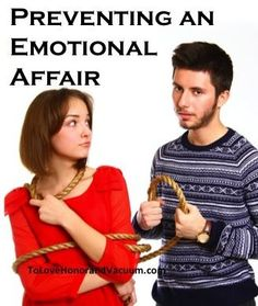 How to Prevent an Emotional Affair: Steps to take and boundaries to draw.