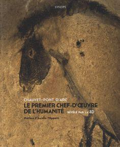 Chauvet-Pont d'Arc, le premier chef-d'oeuvre de l'humanité révélé par la 3D est publié aux éditions Synops. Critique de Lionel Clément pour L'Ivre de Lire !