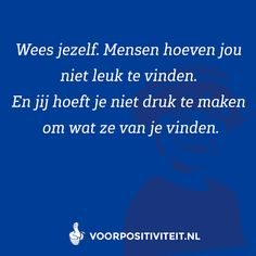 Backstabbers Quotes, Happy Quotes, Life Quotes, Dutch Quotes, Optimism, Mood Boards, Cool Words, Mindfulness, Effort