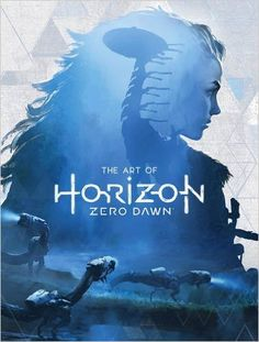 The Art of Horizon Zero Dawn: Amazon.co.uk: Paul Davies: 9781785653636: Books