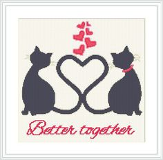 Better together cross stitch pattern. Black cats. Love heart. Animals. Feline. Cute. Modern. Love. Romance. Quote. by Crossstitchinn on Etsy https://www.etsy.com/listing/243231425/better-together-cross-stitch-pattern