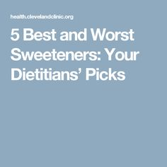 5 Best and Worst Sweeteners: Your Dietitians' Picks