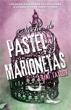 https://flic.kr/p/MRzfpM | MEXICO NOCHE DE PASTEL Y MARIONETAS Laini Taylor PENGUIN RANDOM HOUSE GRUPO EDITORIAL MÉXICO © David et Myrtille / Arcangel