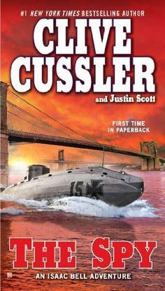 The Spy (Isaac Bell Adventure) by Clive Cussler, http://www.amazon.com/dp/0425241750/ref=cm_sw_r_pi_dp_TM25qb13CAHPN