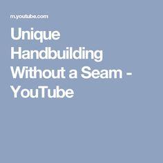 Unique Handbuilding Without a Seam - YouTube