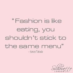 From the wise and respected fashion designer - words that everyone can identify with. Kenzo, Math, Words, Quotes, Fashion Design, Mathematics, Qoutes, Dating, Math Resources