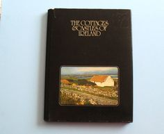 The cottages and castles of Ireland 1976 by plainandfancyvintage