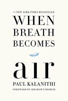 When Breath Becomes Air by Paul Kalanithi https://www.amazon.ca/dp/081298840X/ref=cm_sw_r_pi_dp_w7jOxbGED7FVP