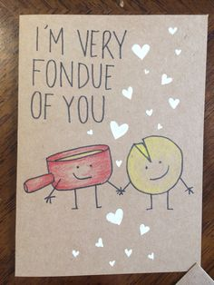 I'm very fondue of you card Love Cards, Diy Cards, Cute Puns, Pun Card, Wie Macht Man, Funny Cards, Be My Valentine, Homemade Cards, Boyfriend Gifts