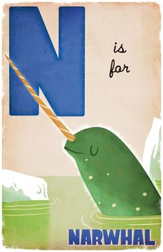 Because i had no idea this was an actual creature until about six months ago.  N is for Narwhal.