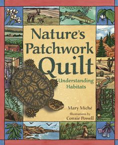 "Natures Patchwork Quilt- ""Learning about the diversity of habitats for and interconnectedness of living things."" This book covers biodiversity, niche, food chain, adaptation, domestication, and extinction."