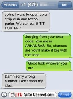 Tit for tat. Hilarious  Wrong number.. funnier yet