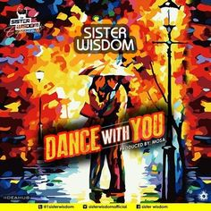 """FEATURED   Sister Wisdom   """"Dance With You""""   Wisdom Toyin Igbafen a.k.a. """"Sister Wisdom"""" is a Nigerian award winning sensational soul singer and songwriter. She releases a new song titled """"Dance With You"""" produced by Mosa.    Dance With You is a dance song anthem for lovers and an expression of love for those who appreciate good music. The title was released on February 7 2018. For 2018 expect the """"Sister Wisdom Experience"""" concert series new lovely singles videos and lots more from her…"""