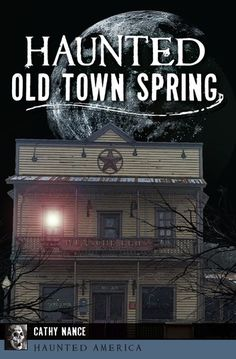 """Read """"Haunted Old Town Spring"""" by Cathy Nance available from Rakuten Kobo. Old Town Spring's historic streets may set the scene for a quaint shopping village, but they also serve as byways for on. Haunted Towns, Most Haunted, Old Town Spring, Haunted America, Old Commercials, My Ghost, My Church, Book Club Books, This Book"""