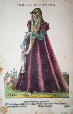 Jost Amman für Hans Weigel - BURGUND: Nobilis Burgunda. Ein Edle Fraw auß Burgundia 1577 http://www.pahor.de/data/product-list/53691.jpg