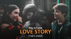 Riley & Farkle - Everything Has Changed [LOVE STORY 1x01-2x22]
