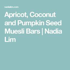 Apricot, Coconut and Pumpkin Seed Muesli Bars | Nadia Lim