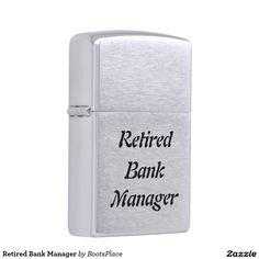 Retired Bank Manager Zippo Lighter