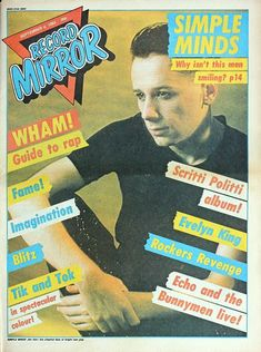 Jim Kerr on the cover of Record Mirror Sept 4 1982 Music Magazines, Vintage Magazines, Jim Kerr, 80s Pop Music, Echo And The Bunnymen, Simple Minds, New Romantics, The New Wave, Tv Ads
