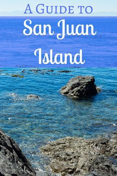 There are many islands in Washington's San Juan Islands, but only one is called San Juan Island. Here's a guide to visiting San Juan Island.
