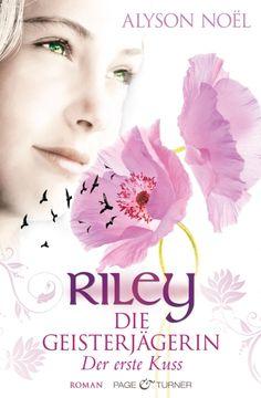 Riley - Die Geisterjägerin Der erste Kuss (Band 4)