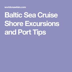 Baltic Sea Cruise Shore Excursions and Port Tips