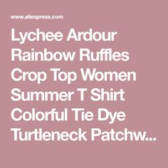 Lychee Ardour Rainbow Ruffles Crop Top Women Summer T Shirt Colorful Tie Dye Turtleneck Patchwork Slim Casual Tee Tops Female on sale at reasonable prices, buy Lychee Ardour Rainbow Ruffles Crop Top Women Summer T Shirt Colorful Tie Dye Turtleneck Patchwork Slim Casual Tee Tops Female from mobile site on Aliexpress Now!