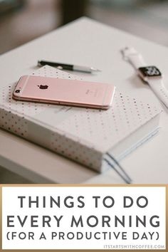 Things To Do Every Morning For A Productive Day, morning routine, morning ritual
